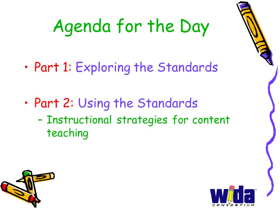 Agenda for the Day Part 1: Exploring the Standards
