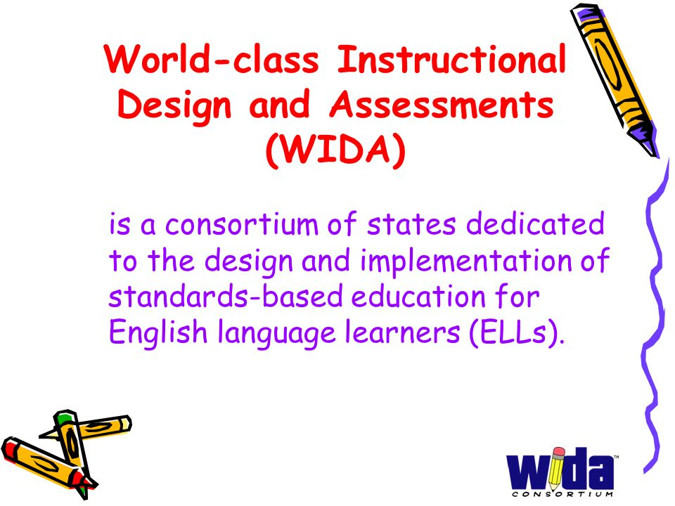 World-class Instructional Design and Assessments (WIDA)