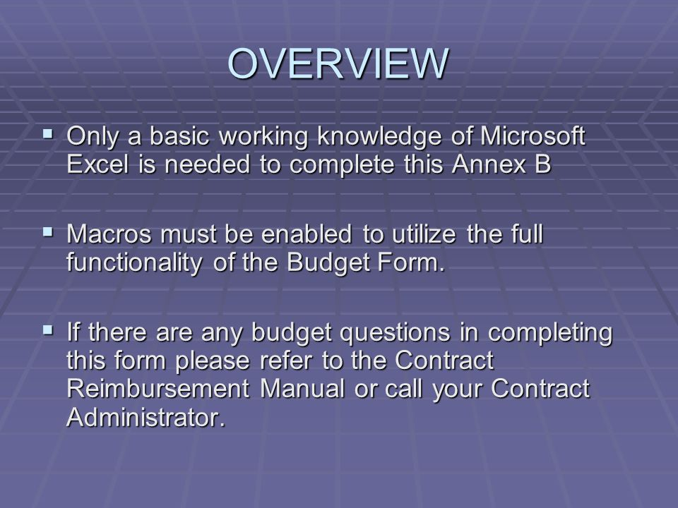 OVERVIEW Only a basic working knowledge of Microsoft Excel is needed to complete this Annex B.