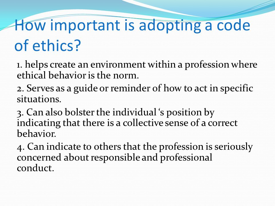 professional ethics roles and importance Code of ethics for professional accountants ethics 1106 than merely comply with a set of specific rules which may be.