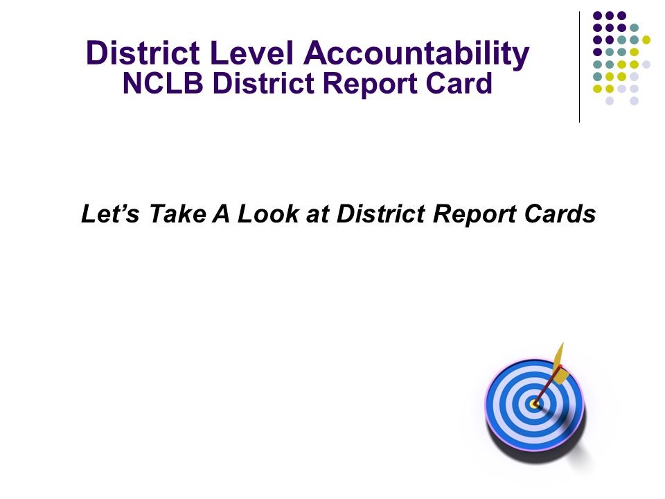 District Level Accountability NCLB District Report Card