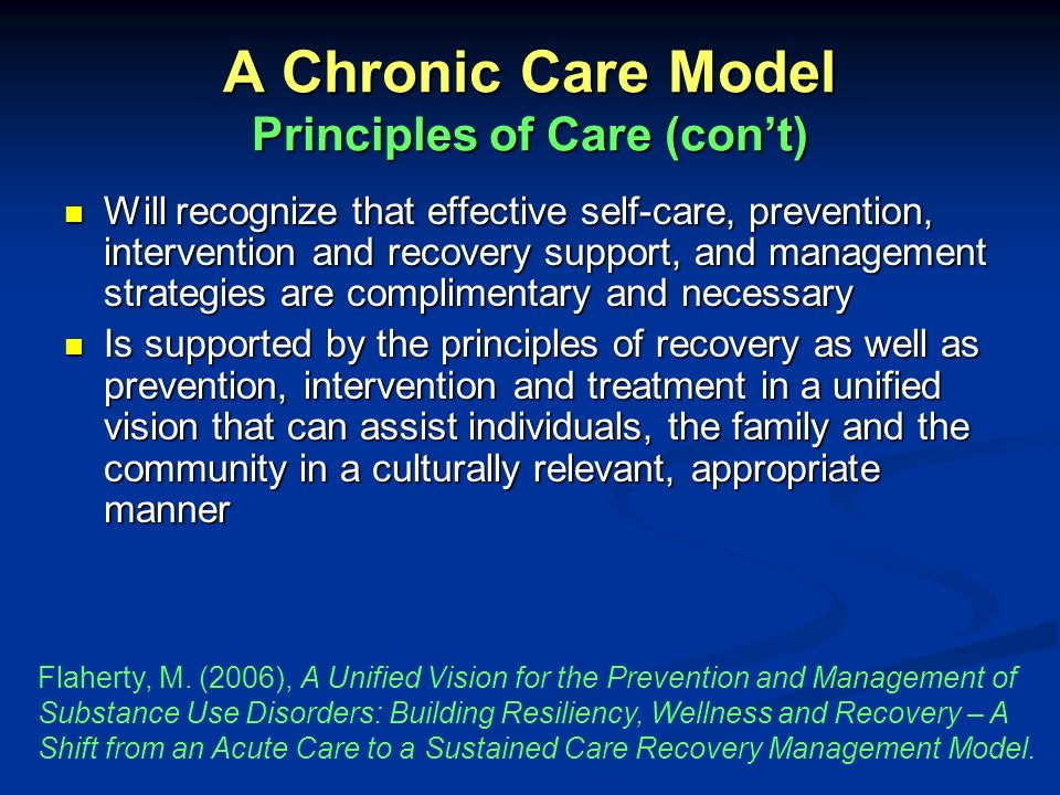 A Chronic Care Model Principles of Care (con't)