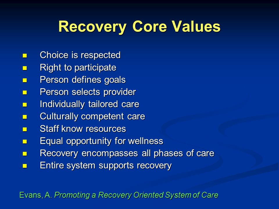 Recovery Core Values Choice is respected Right to participate