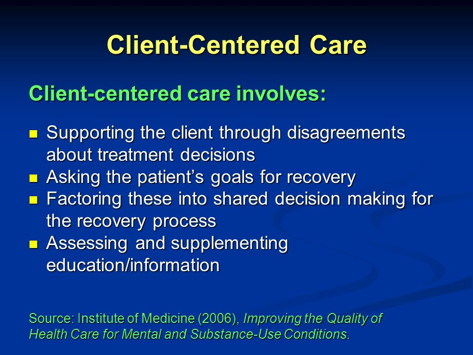 Client-Centered Care Client-centered care involves: