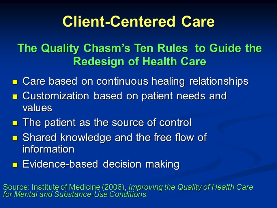 The Quality Chasm's Ten Rules to Guide the Redesign of Health Care