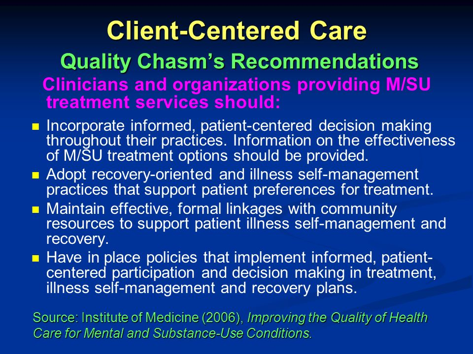 Client-Centered Care Quality Chasm's Recommendations