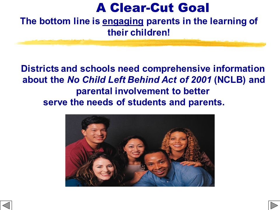 A Clear-Cut Goal The bottom line is engaging parents in the learning of their children!