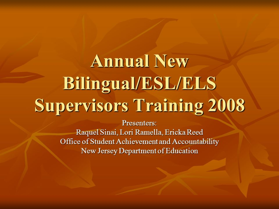 Annual New Bilingual/ESL/ELS Supervisors Training 2008
