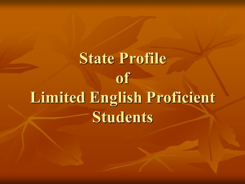 State Profile of Limited English Proficient Students