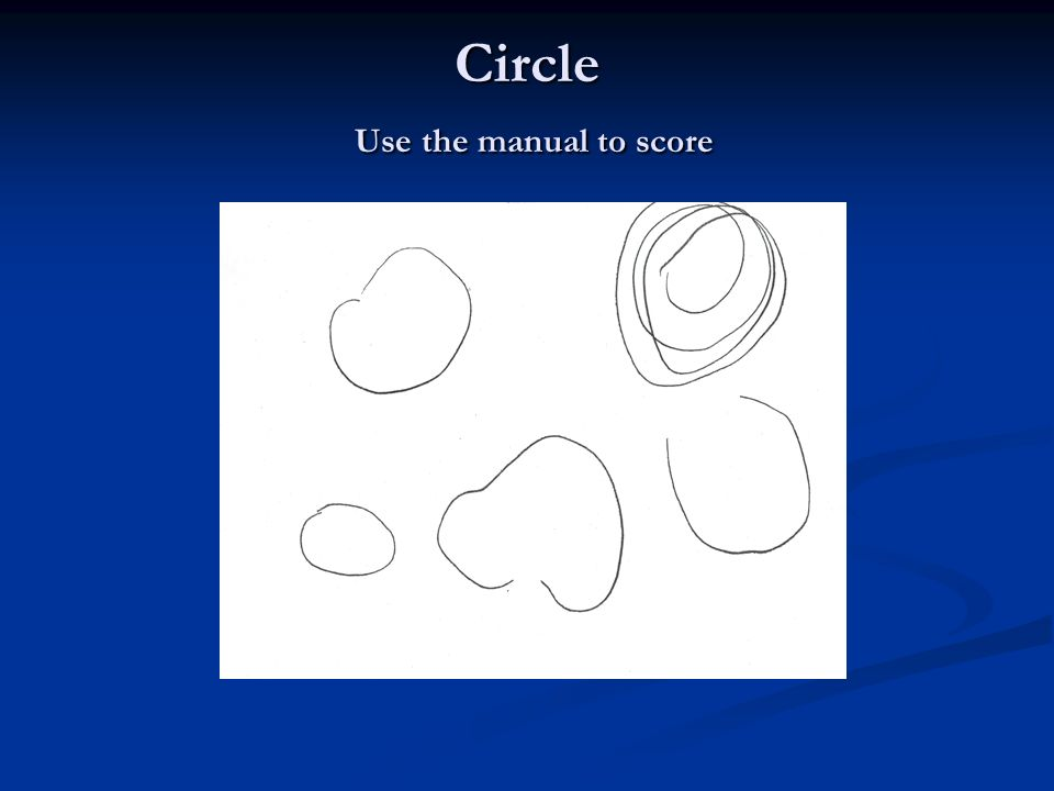 Circle Use the manual to score