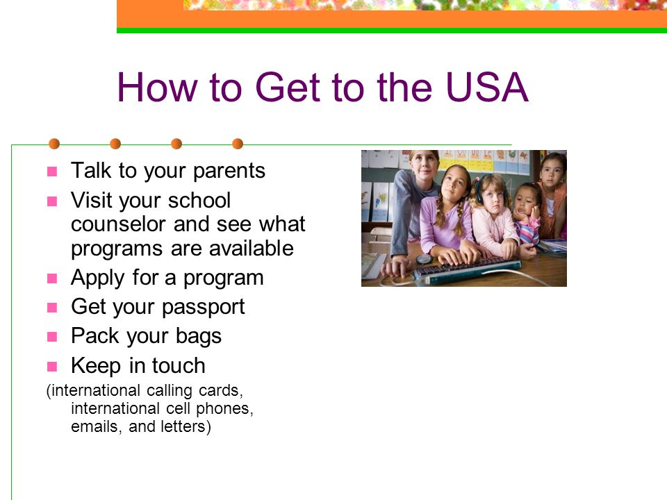 How to Get to the USA Talk to your parents