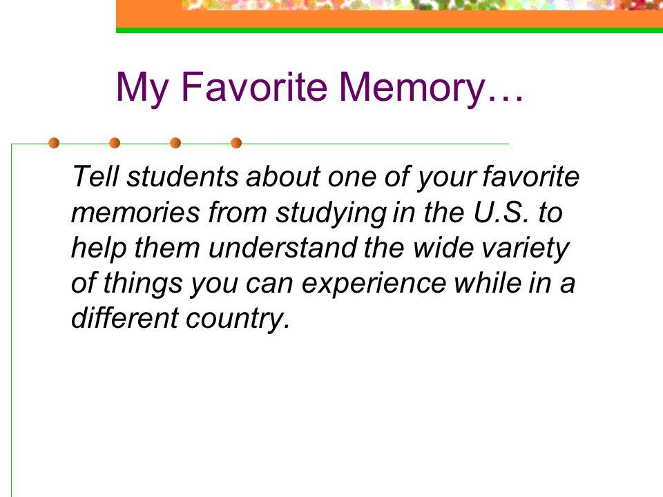 My Favorite Memory…