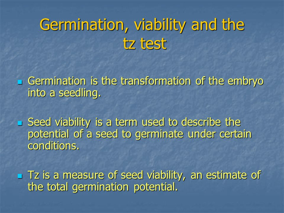 Germination, viability and the tz test
