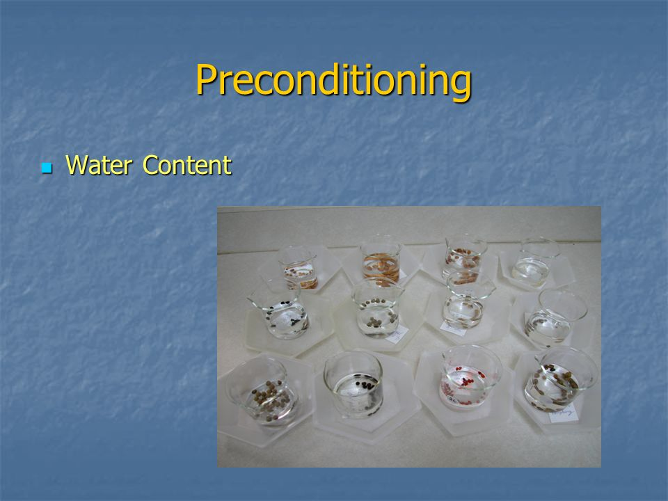 Preconditioning Water Content