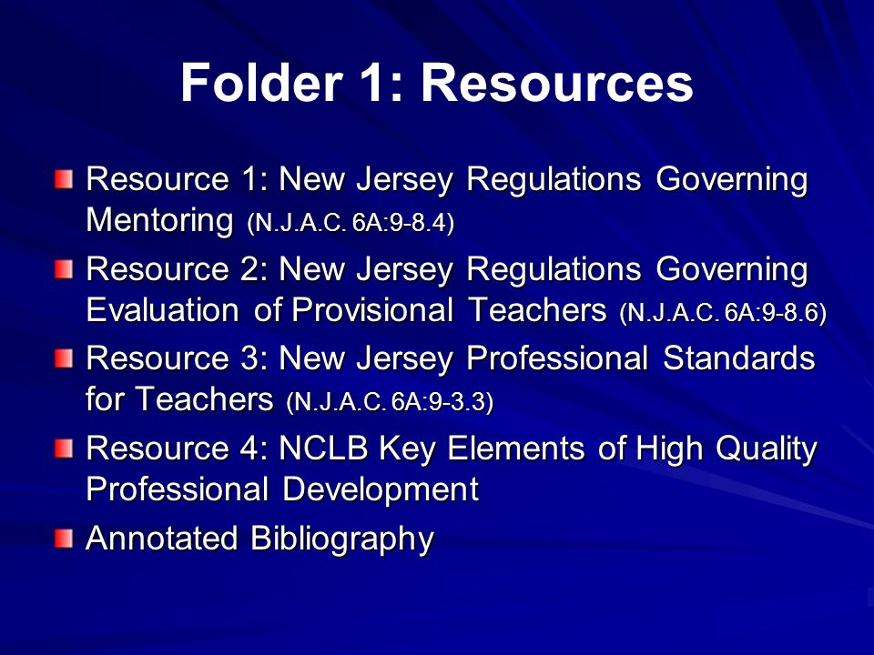 Folder 1: Resources Resource 1: New Jersey Regulations Governing Mentoring (N.J.A.C. 6A:9-8.4)