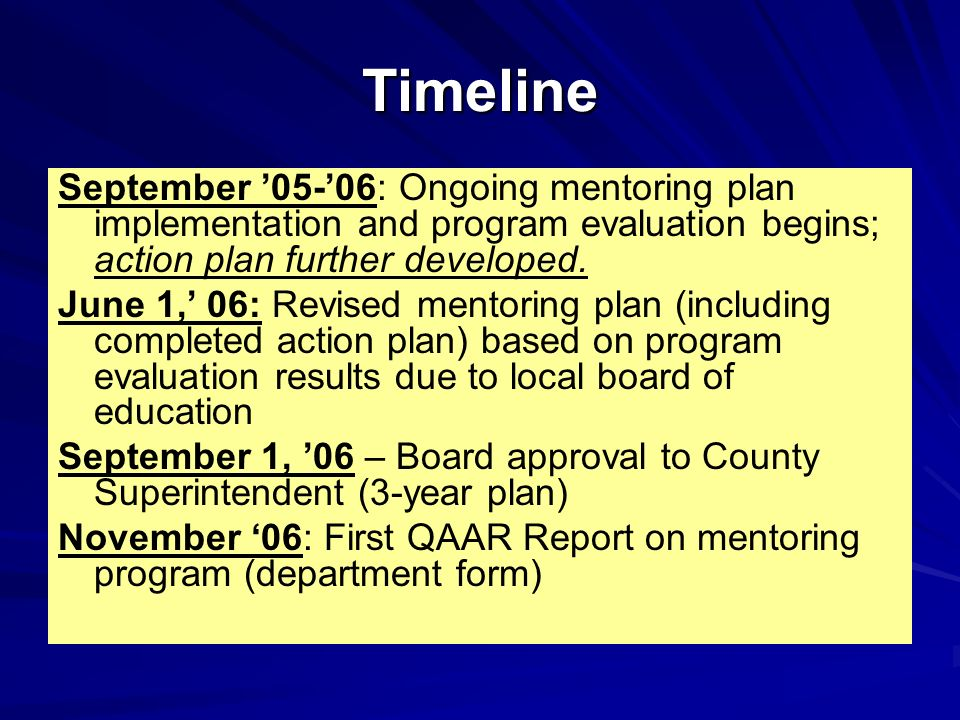 Timeline September '05-'06: Ongoing mentoring plan implementation and program evaluation begins; action plan further developed.