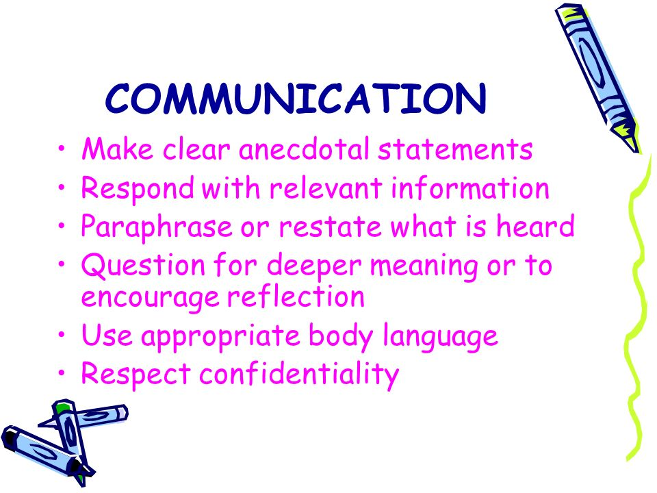 COMMUNICATION Make clear anecdotal statements