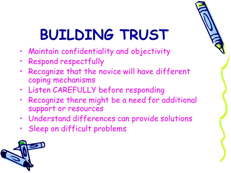 BUILDING TRUST Maintain confidentiality and objectivity