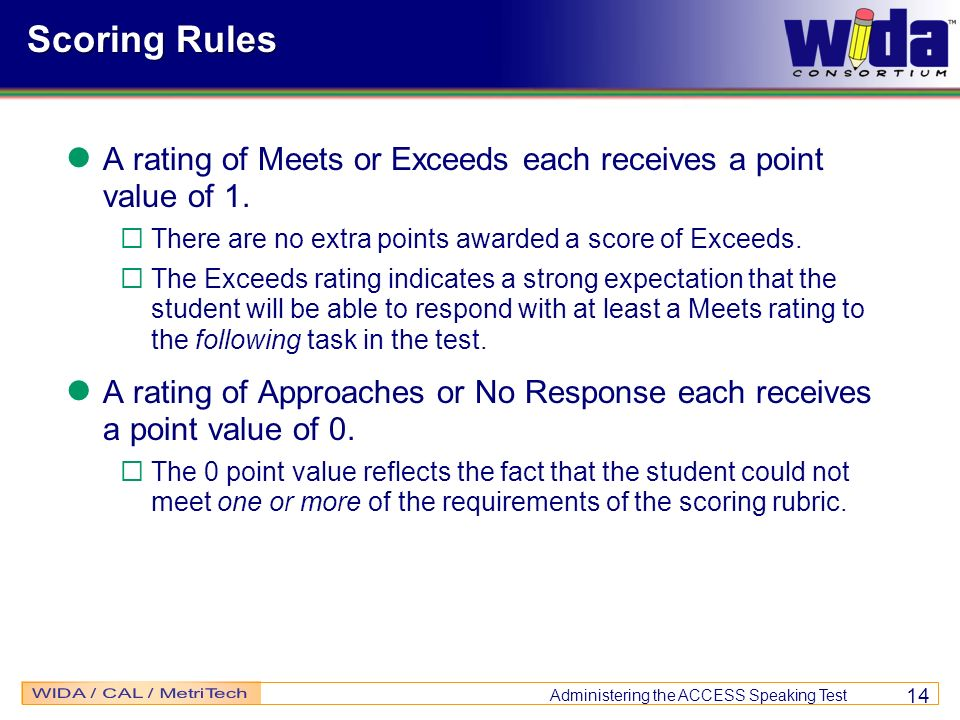 Scoring RulesA rating of Meets or Exceeds each receives a point value of 1. There are no extra points awarded a score of Exceeds.