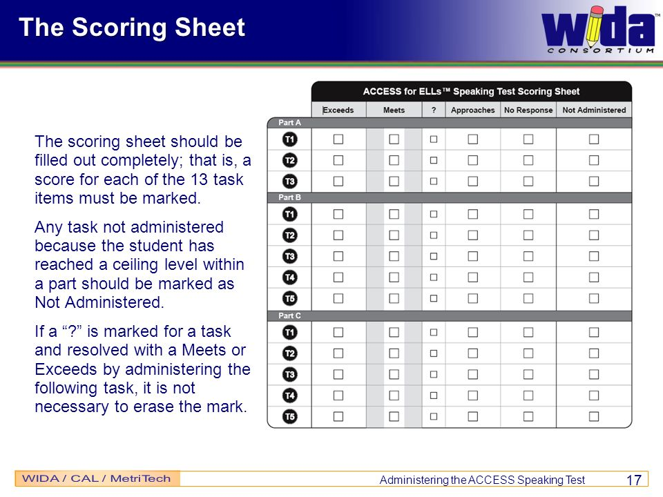 The Scoring Sheet The scoring sheet should be filled out completely; that is, a score for each of the 13 task items must be marked.