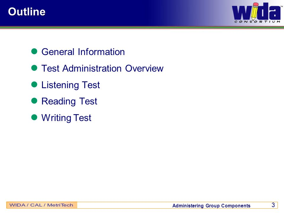 Outline General Information Test Administration Overview