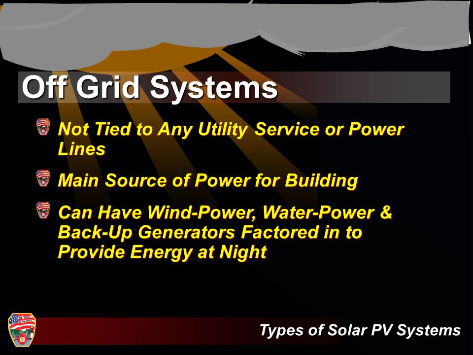 Off Grid Systems Not Tied to Any Utility Service or Power Lines