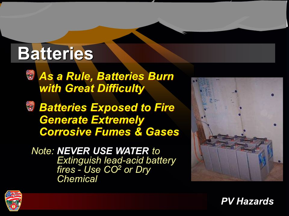 Batteries As a Rule, Batteries Burn with Great Difficulty