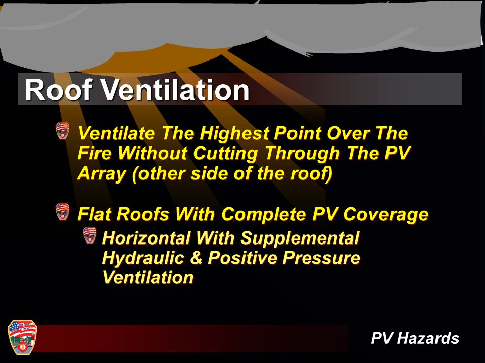 Roof Ventilation Ventilate The Highest Point Over The Fire Without Cutting Through The PV Array (other side of the roof)