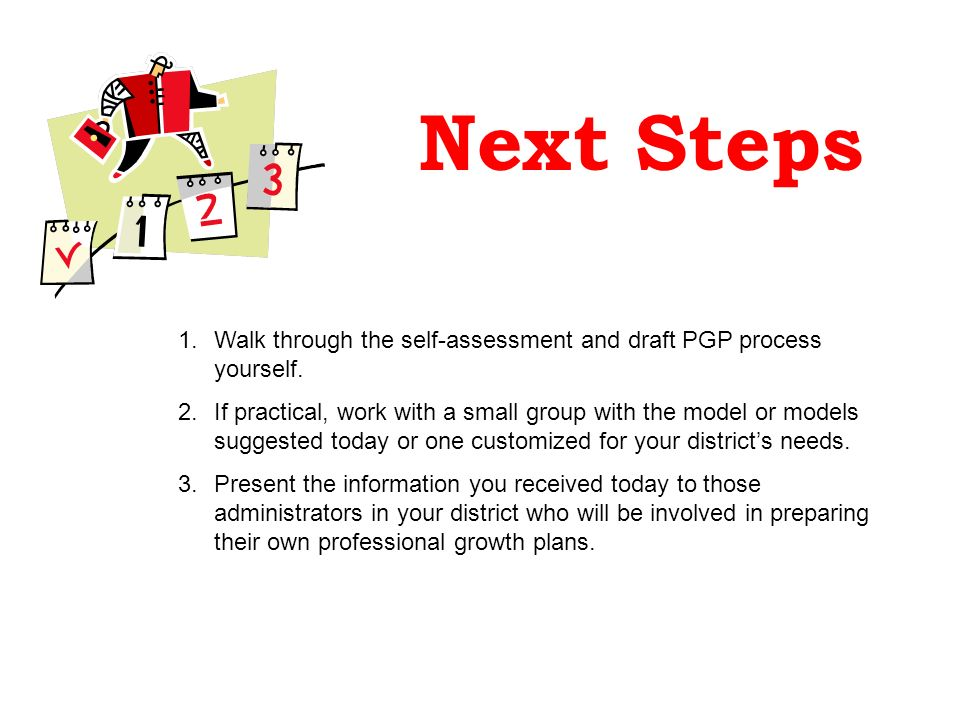 Next StepsWalk through the self-assessment and draft PGP process yourself.