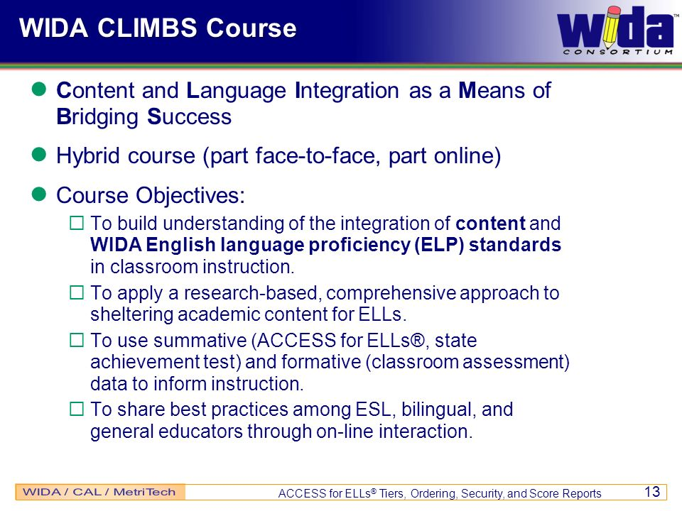 WIDA CLIMBS Course Content and Language Integration as a Means of Bridging Success. Hybrid course (part face-to-face, part online)