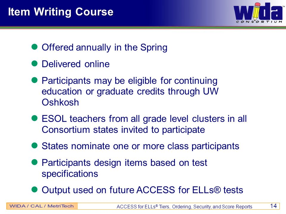 Item Writing Course Offered annually in the Spring Delivered online