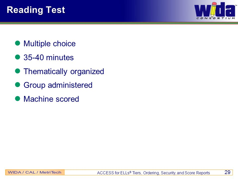 Reading Test Multiple choice 35-40 minutes Thematically organized