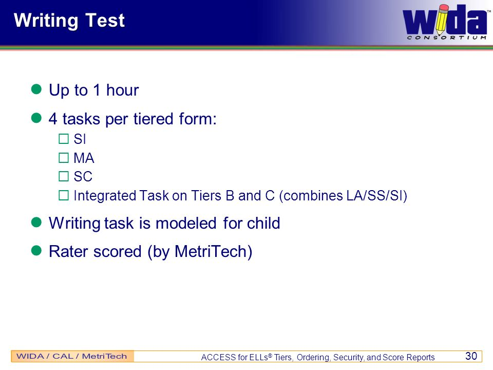 Writing Test Up to 1 hour 4 tasks per tiered form: