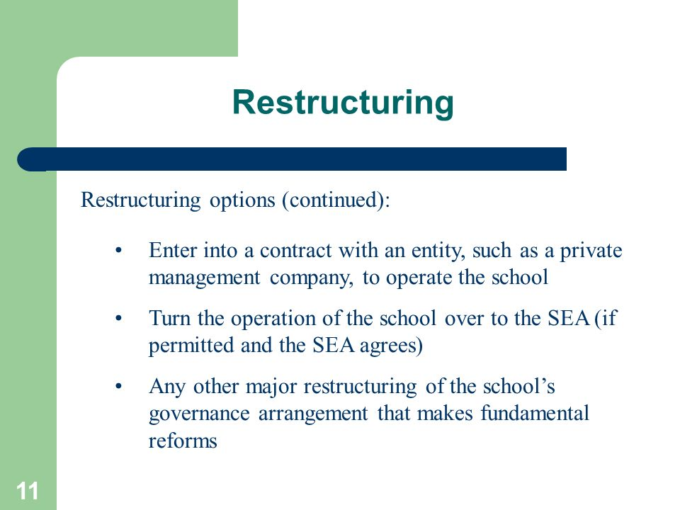 Restructuring Restructuring options (continued):