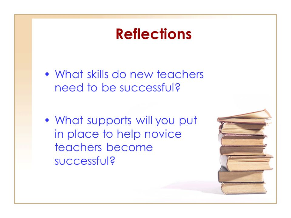 Reflections What skills do new teachers need to be successful