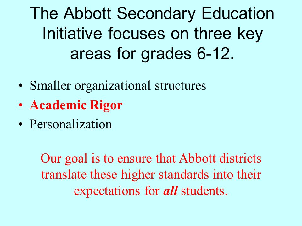 The Abbott Secondary Education Initiative focuses on three key areas for grades 6-12.