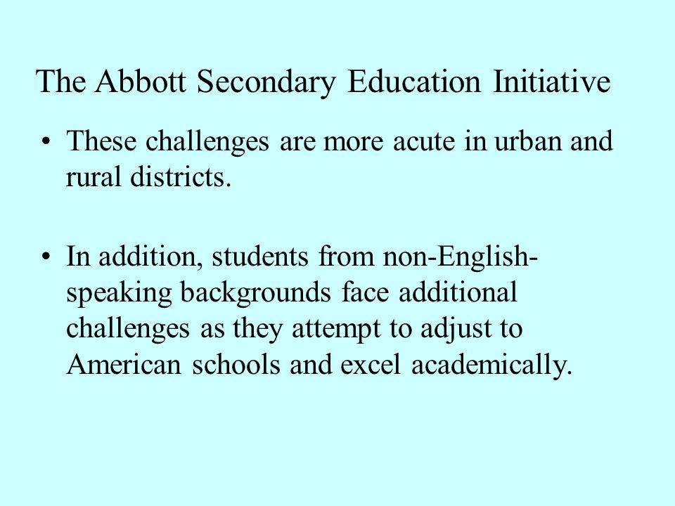 The Abbott Secondary Education Initiative