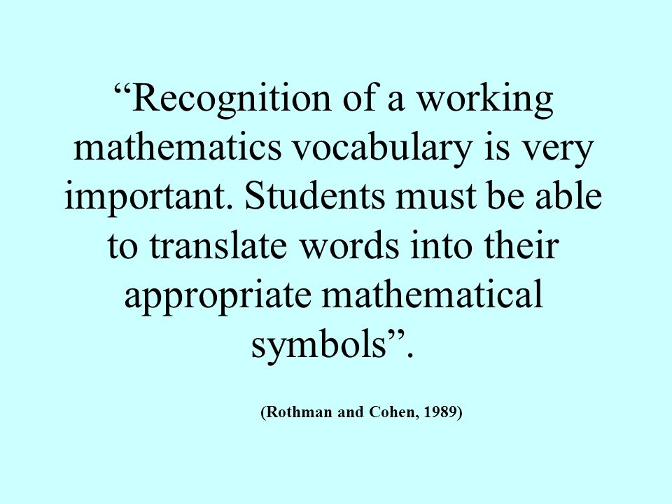 Recognition of a working mathematics vocabulary is very important