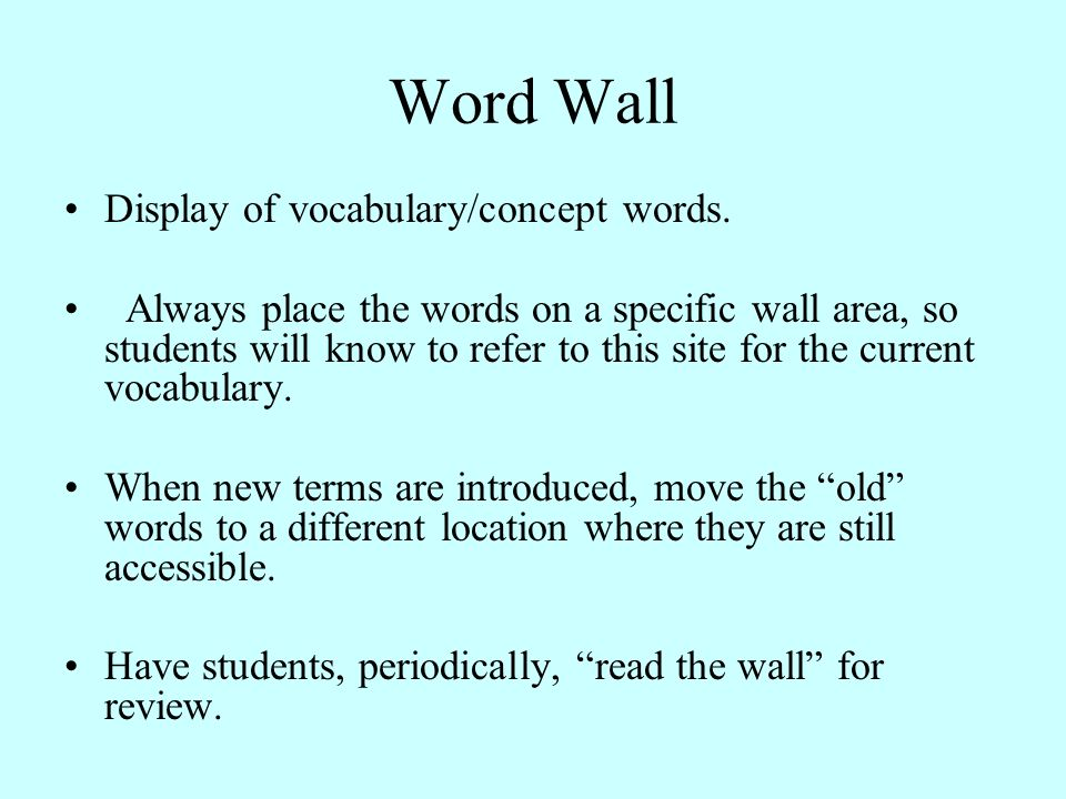 Word Wall Display of vocabulary/concept words.