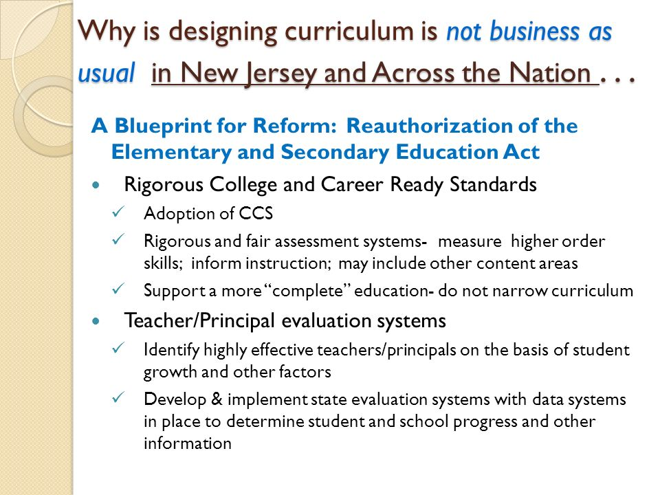 Why is designing curriculum is not business as usual in New Jersey and Across the Nation . . .