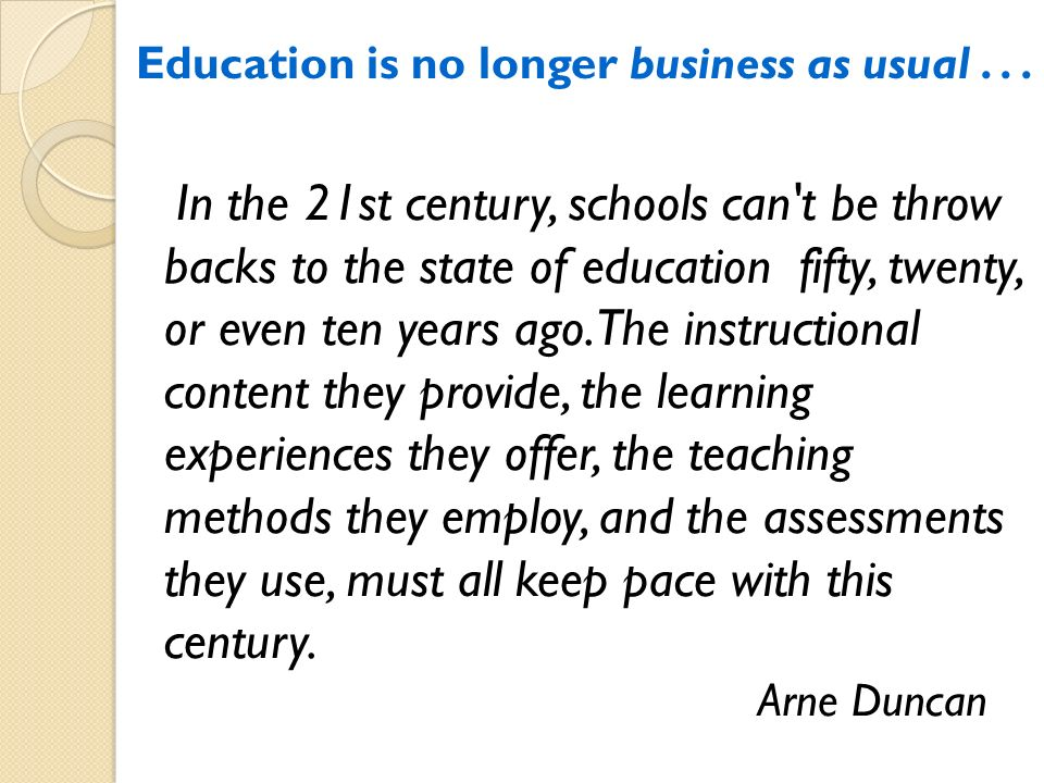 Education is no longer business as usual . . .