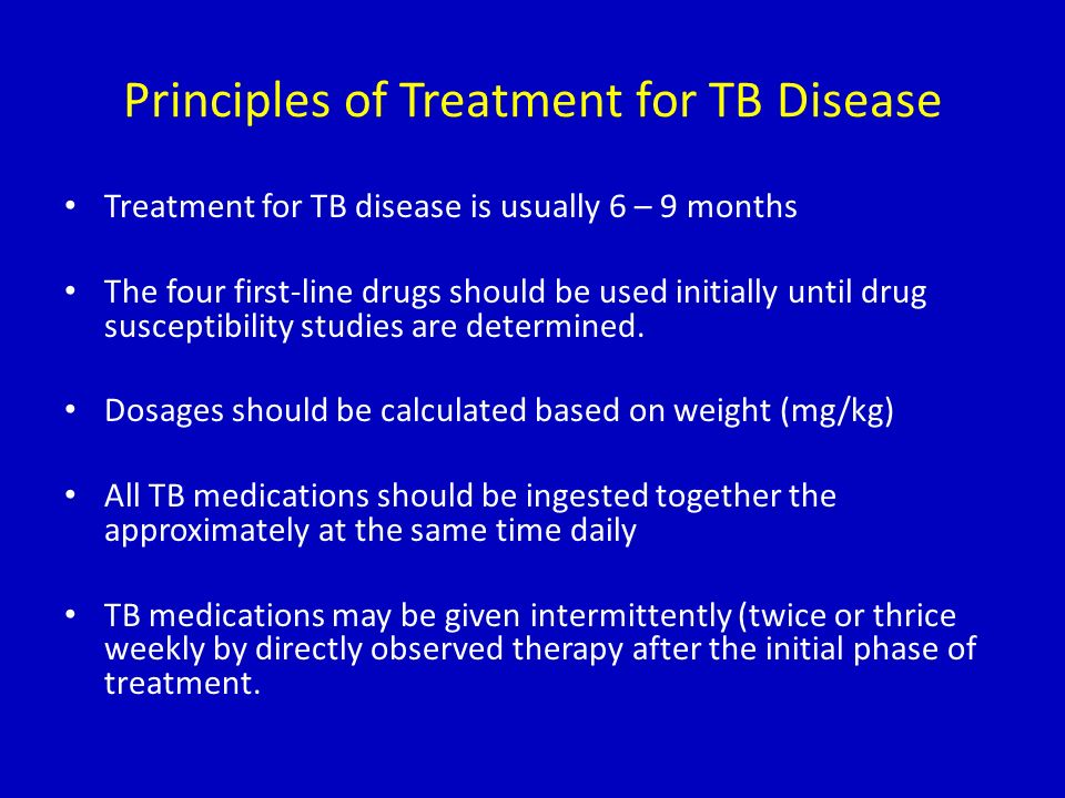 Principles of Treatment for TB Disease