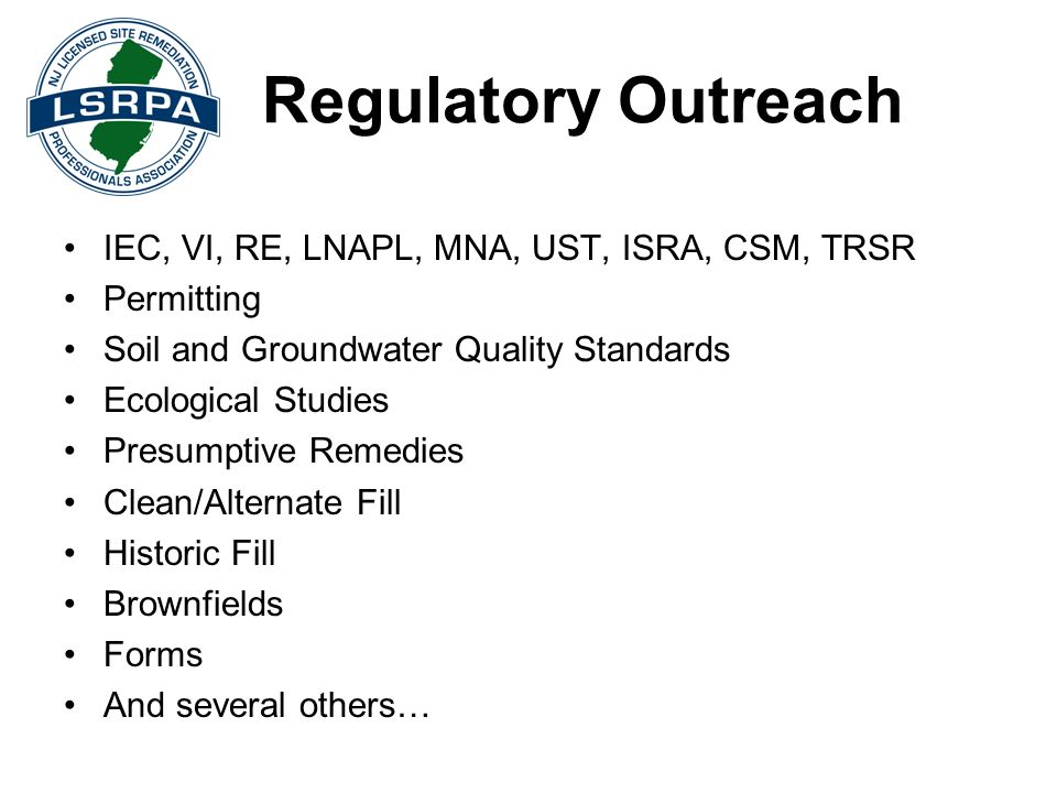 Regulatory Outreach IEC, VI, RE, LNAPL, MNA, UST, ISRA, CSM, TRSR