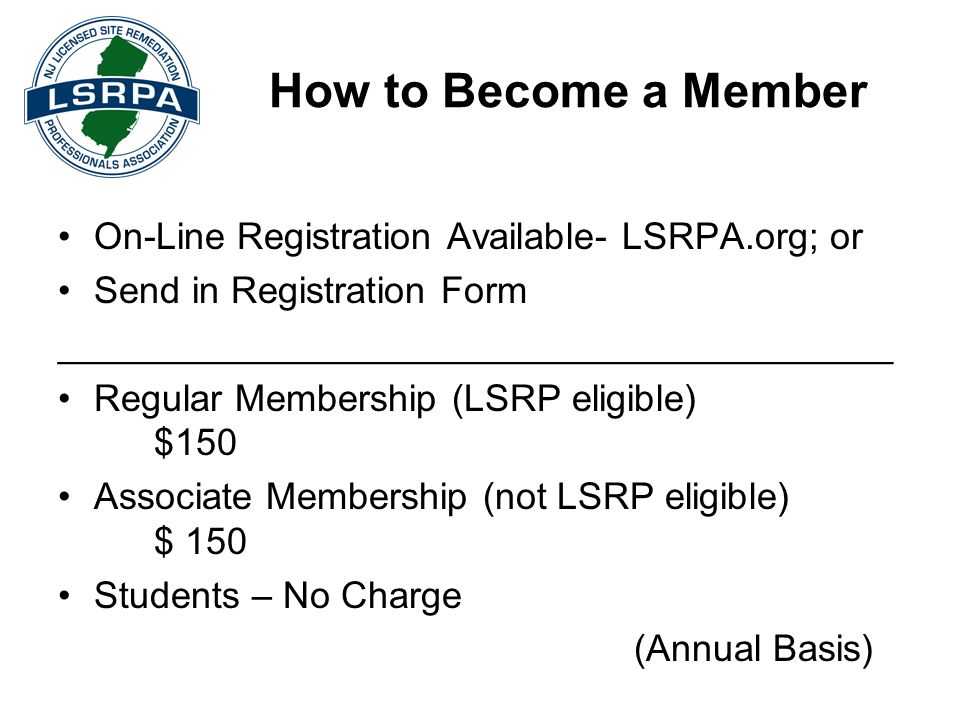 How to Become a Member On-Line Registration Available- LSRPA.org; or