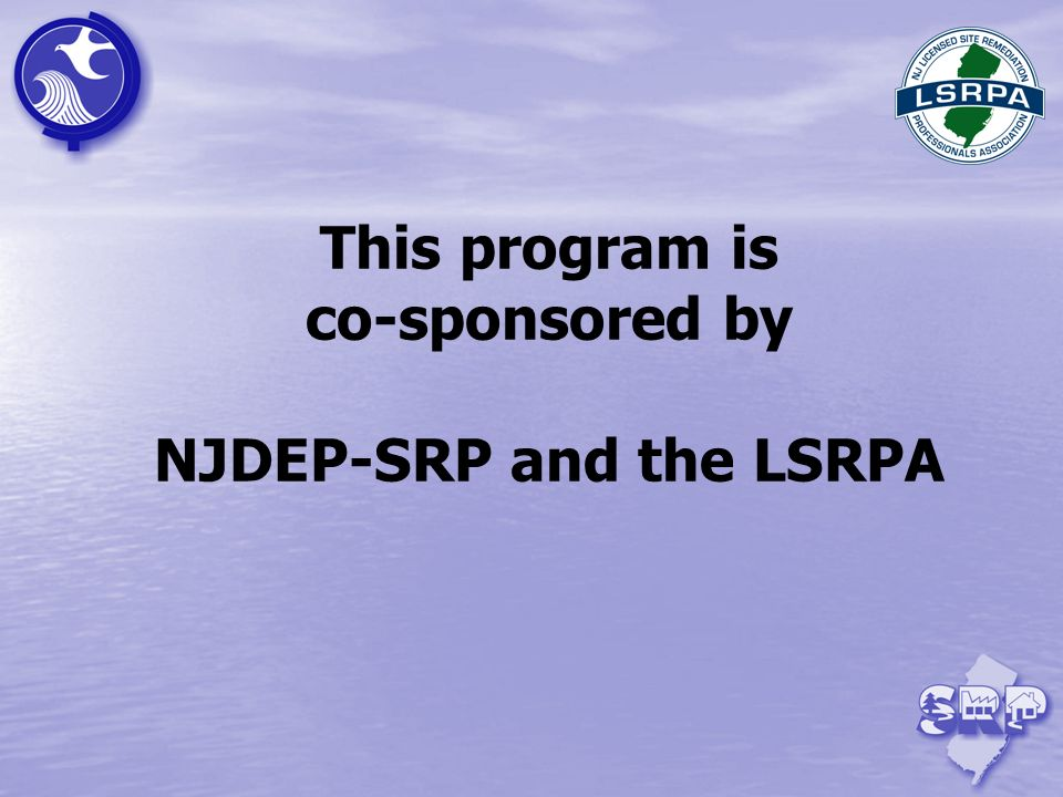 This program is co-sponsored by NJDEP-SRP and the LSRPA