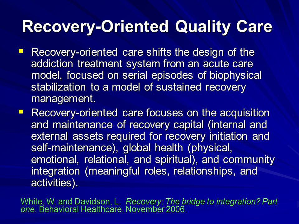 Recovery-Oriented Quality Care