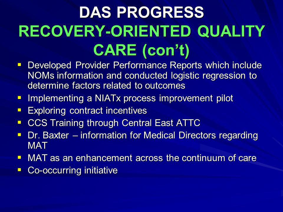 DAS PROGRESS RECOVERY-ORIENTED QUALITY CARE (con't)