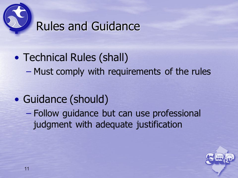 Rules and Guidance Technical Rules (shall) Guidance (should)