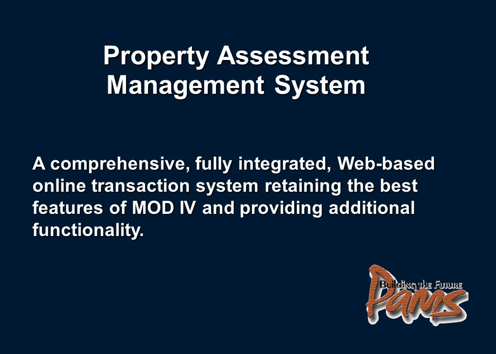 PROPERTY ASSESSMENT MANAGEMENT SYSTEM