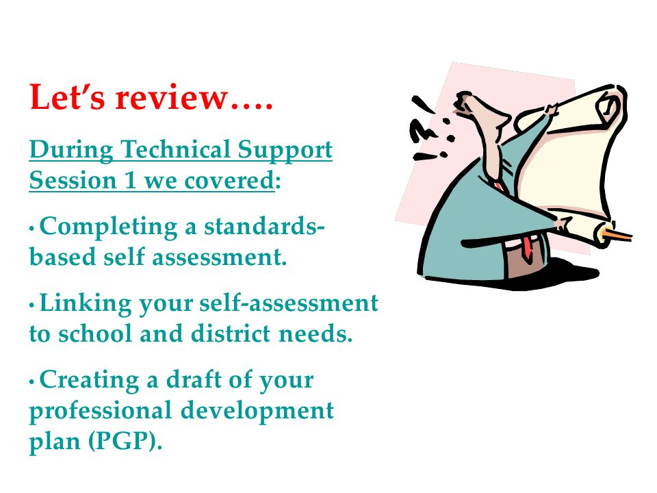Let's review…. During Technical Support Session 1 we covered: